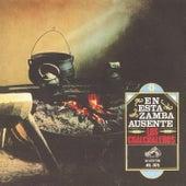 En Esta Zamba Ausente by Los Chalchaleros