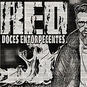 Doces Entorpecentes by RED