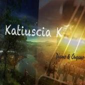 Piano & Organo di Katiuscia K