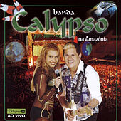 Ao Vivo na Amazônia de Banda Calypso