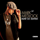 Now Or Never by Mark Medlock