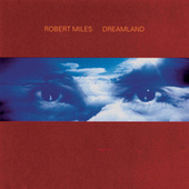 Dreamland incl. One and One by Robert Miles
