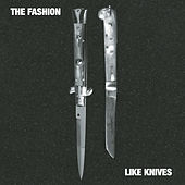 Like Knives by The Fashion
