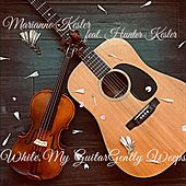 While My Guitar Gently Weeps (feat. Hunter Kesler) by Marianne Kesler
