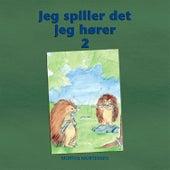 Jeg spiller det jeg hører 2 de Morten Mortensen
