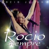 Rocio Siempre by Rocio Jurado
