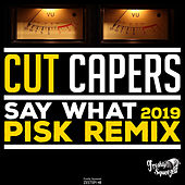 Say What (2019) von Cut Capers
