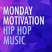 Monday Motivation Hip Hop Music von Various Artists