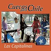 Cuecas Para Chile de Las Capitalinas