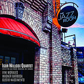 Igor Willcox Quartet (Live at The Jazz Room, Waterloo, On, Canada) by Igor Willcox, Wagner Barbosa, Vini Morales