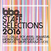 Bbe Staff Selections 2016 von Various Artists