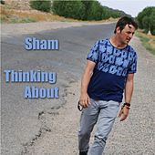 Thinking About by Sham