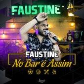No Bar É Assim (Ao Vivo) de Faustine
