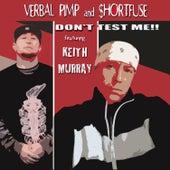 Don't Test Me (feat. Keith Murray) von Verbal Pimp