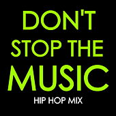 Don't Stop The Music: Hip Hop Mix de Various Artists