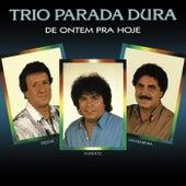 De Ontem Pra Hoje von Trio Parada Dura
