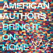 Bring It On Home (feat. Phillip Phillips & Maddie Poppe) van American Authors