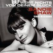 Du Weißt Nichts Von Deinem Glück (Sings In German) von Sandie Shaw