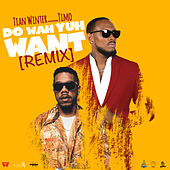 Do Wah Yuh Want (Remix) by Tian Winter