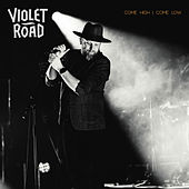 Come High | Come Low von Violet Road