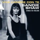 Viva L'amore Con Te (Sings In Italian) fra Sandie Shaw