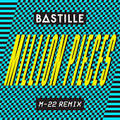 Million Pieces (M-22 Remix) de Bastille