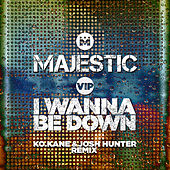 I Wanna Be Down (K.O Kane & Josh Hunter Remix) von Majestic