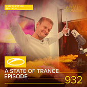 ASOT 932 - A State Of Trance Episode 932 (+XXL Guest Mix: Ben Gold) by Armin Van Buuren