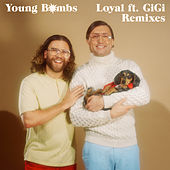 Loyal (Remixes) by Young Bombs