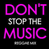 Don't Stop The Music: Reggae Mix de Various Artists