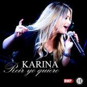 Reir yo quiero by Karina