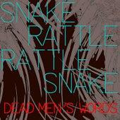 Dead Men's Words by Snake Rattle Rattle Snake