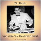 Oye Como Va / Tito Suena El Timbal (Remastered 2019) von Tito Puente