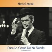 Dans Le Coeur De Ma Blonde (Remastered 2019) de Marcel Amont