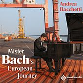 Mister Bach's European Journey von Andrea Bacchetti