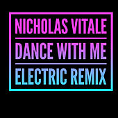 Dance With Me (Electric Remix) von Nicholas Vitale