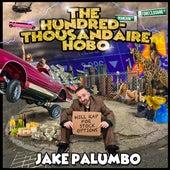 The Hundred-Thousandaire Hobo von Jake Palumbo