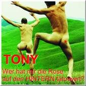 Wer Hat Mir Die Rose Auf Den Hintern Tätowiert? by Tony