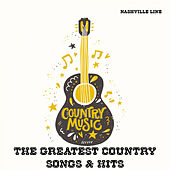 The Greatest Country Songs & Hits by Nashville Line