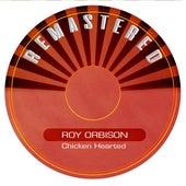 Chicken Hearted de Roy Orbison