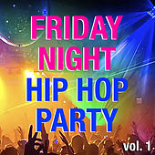 Friday Night Hip Hop Party vol. 1 von Various Artists