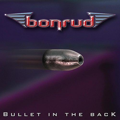 Bullet in the Back - Single by Bonrud