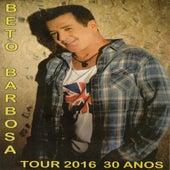 Tour 2016 (30 Anos) de Beto Barbosa