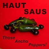 Those Ancho Peppers! by Hautsaus