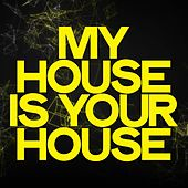 My House Is Your House von Various Artists
