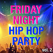 Friday Night Hip Hop Party vol. 2 von Various Artists