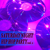 Saturday Night Hip Hop Party vol. 2 de Various Artists