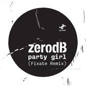 Party Girl (Fixate Remix) de Zero dB
