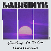 Something's Got To Give (Banx & Ranx Remix) de Labrinth