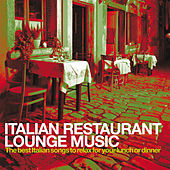 Italian Restaurant Lounge Music (The best Italian Songs to relax for your lunch or dinner) de Various Artists
